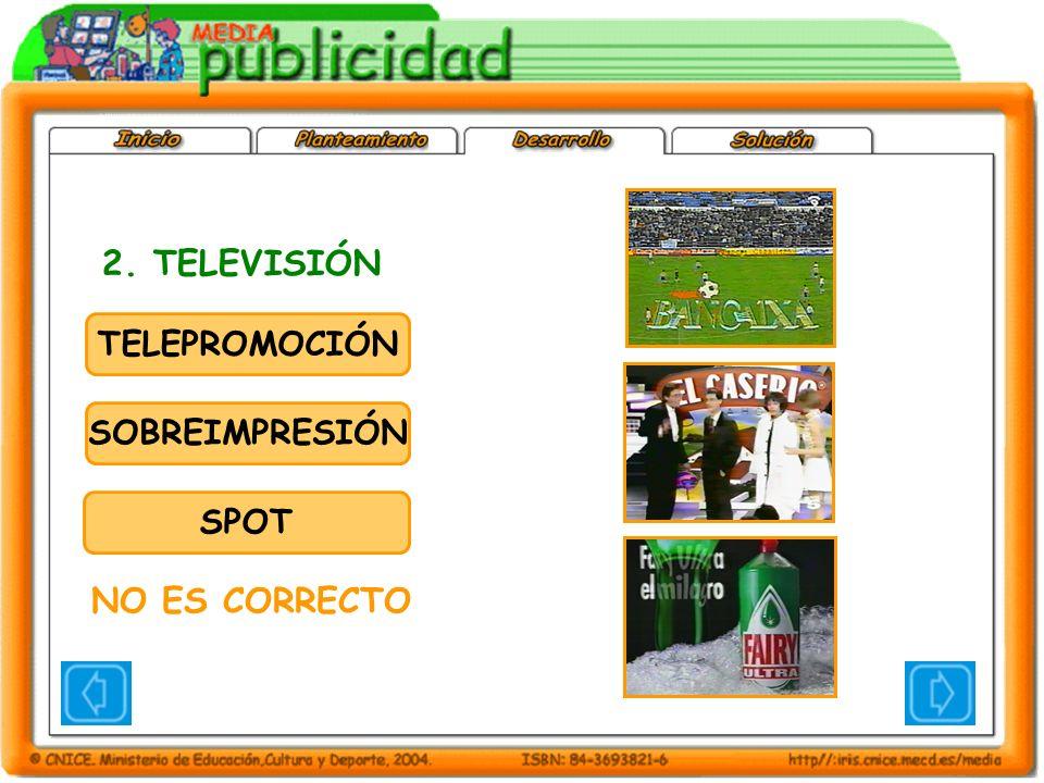 TELEPROMOCIÓN SOBREIMPRESIÓN SPOT 2. TELEVISIÓN NO ES CORRECTO