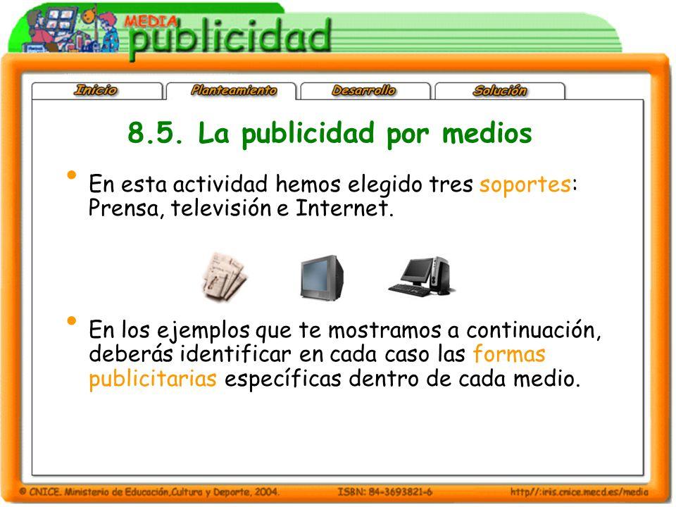 En esta actividad hemos elegido tres soportes: Prensa, televisión e Internet.