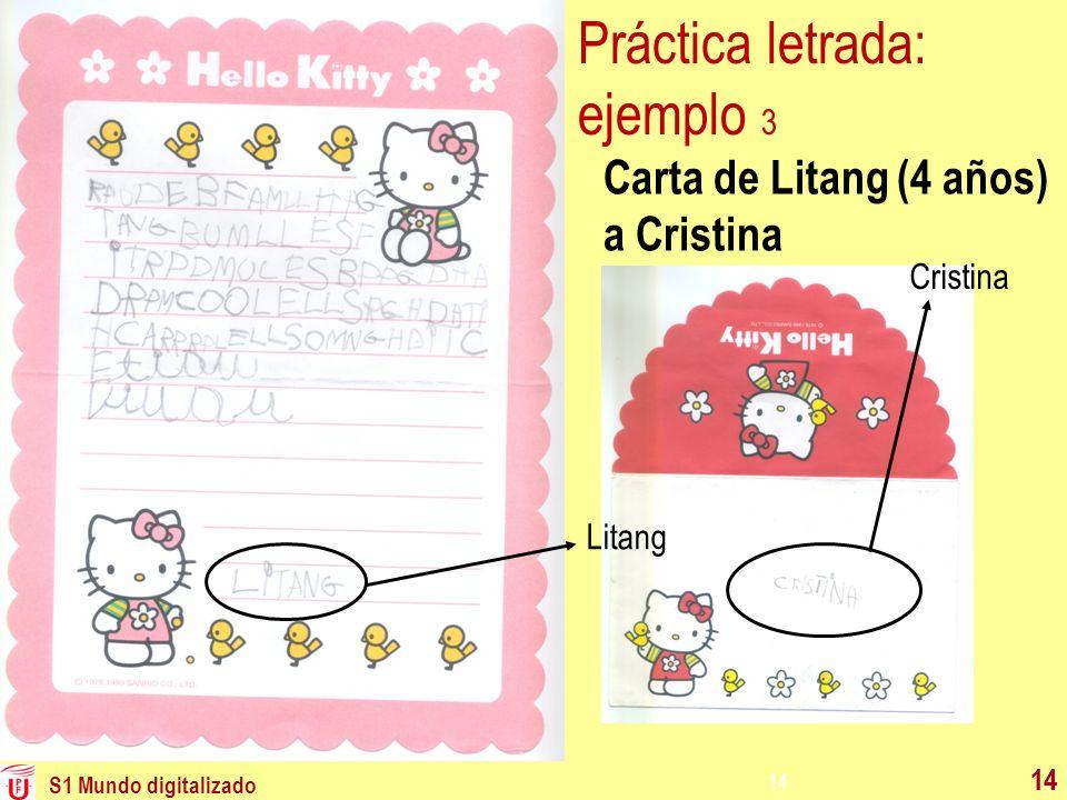S1 Mundo digitalizado 14 Carta de Litang (4 años) a Cristina Litang Cristina Práctica letrada: ejemplo 3