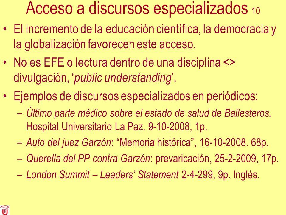 Acceso a discursos especializados 10 El incremento de la educación científica, la democracia y la globalización favorecen este acceso. No es EFE o lec