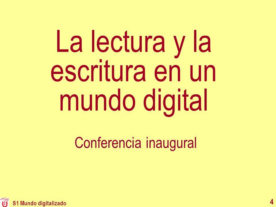 La lectura y la escritura en un mundo digital Conferencia inaugural S1 Mundo digitalizado 4