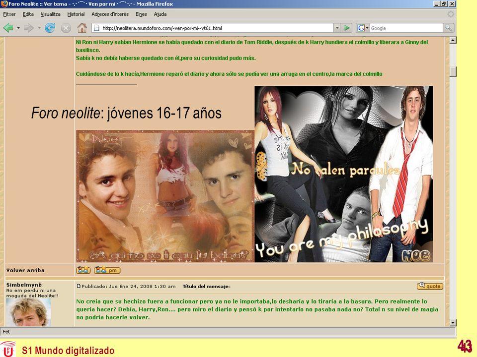 S1 Mundo digitalizado 43 Foro neolite : jóvenes 16-17 años