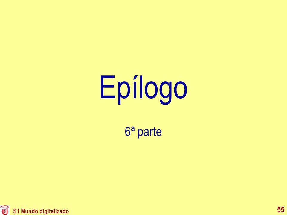 S1 Mundo digitalizado 55 Epílogo 6ª parte