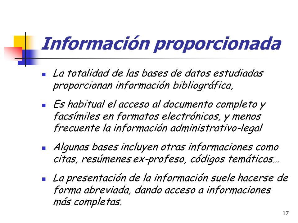 17 Información proporcionada La totalidad de las bases de datos estudiadas proporcionan información bibliográfica, Es habitual el acceso al documento