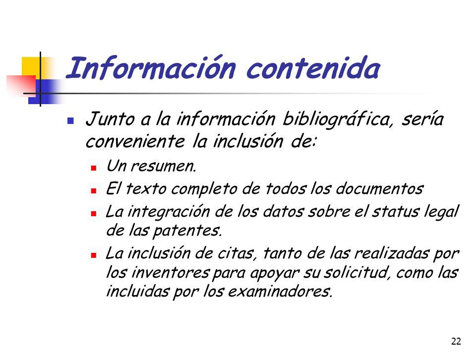22 Información contenida Junto a la información bibliográfica, sería conveniente la inclusión de: Un resumen. El texto completo de todos los documento