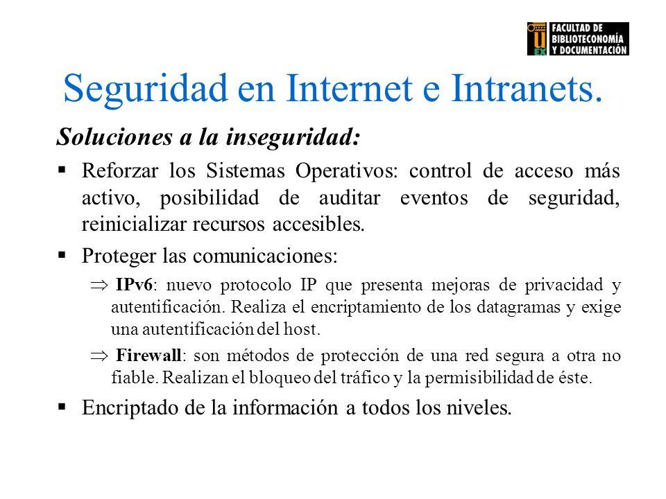 Seguridad en Internet e Intranets. Soluciones a la inseguridad: Reforzar los Sistemas Operativos: control de acceso más activo, posibilidad de auditar