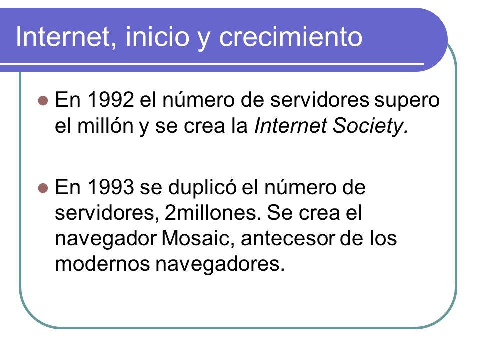 En 1992 el número de servidores supero el millón y se crea la Internet Society. En 1993 se duplicó el número de servidores, 2millones. Se crea el nave