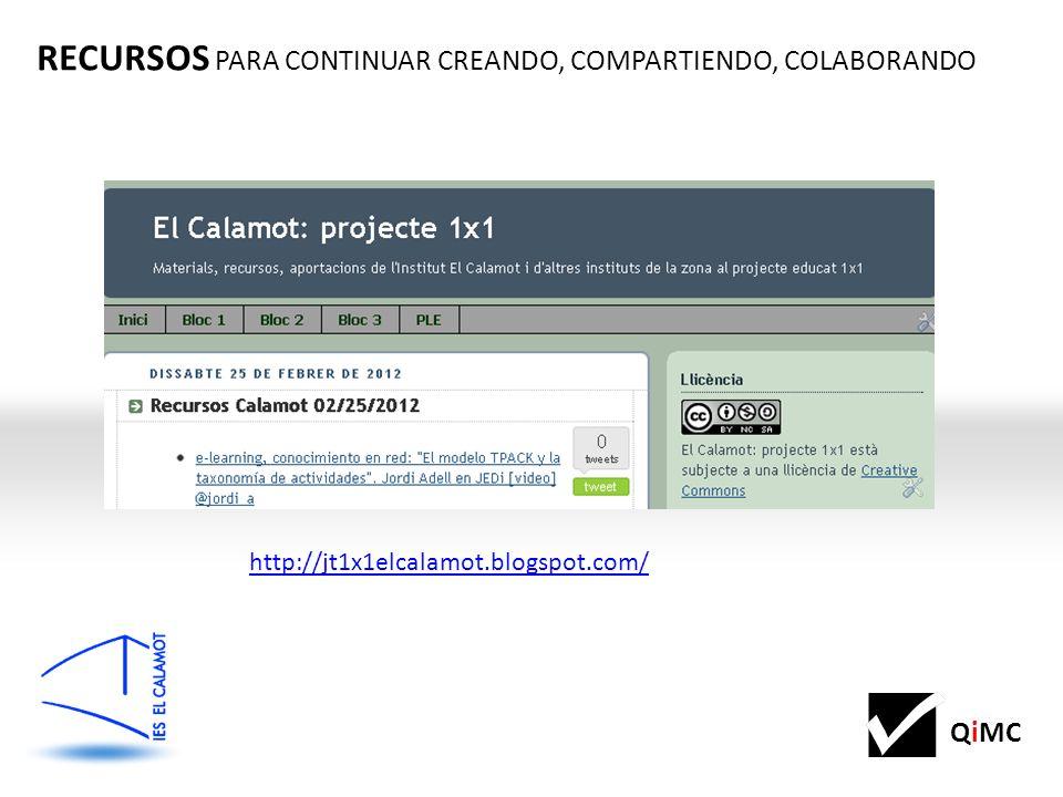 QiMC RECURSOS PARA CONTINUAR CREANDO, COMPARTIENDO, COLABORANDO http://jt1x1elcalamot.blogspot.com/