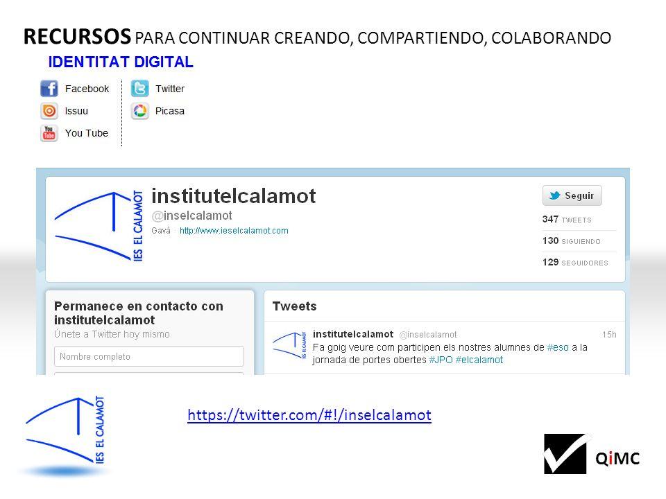 QiMC RECURSOS PARA CONTINUAR CREANDO, COMPARTIENDO, COLABORANDO https://twitter.com/#!/inselcalamot