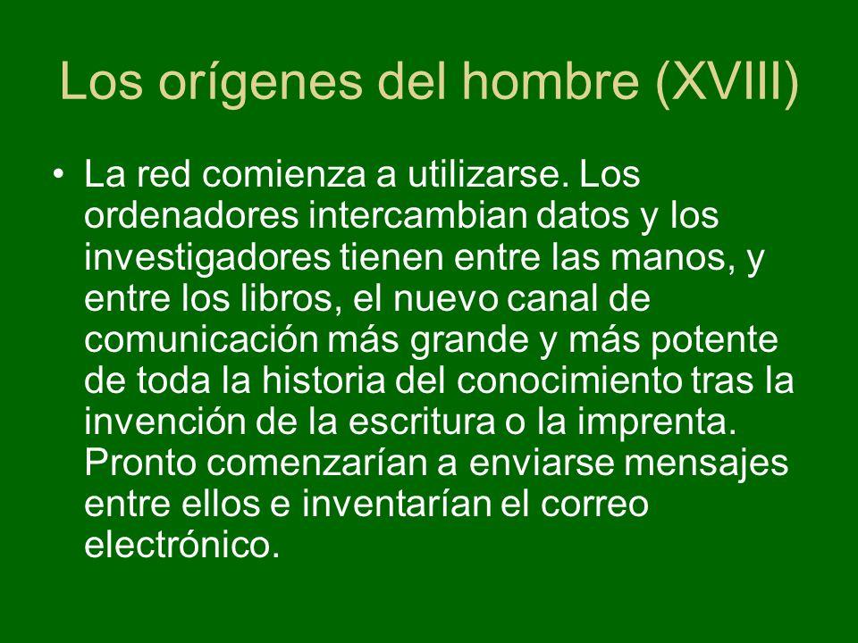 Los orígenes del hombre (XVIII) La red comienza a utilizarse.