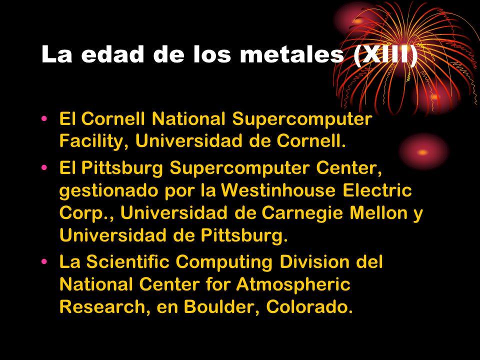 La edad de los metales (XIII) El Cornell National Supercomputer Facility, Universidad de Cornell.