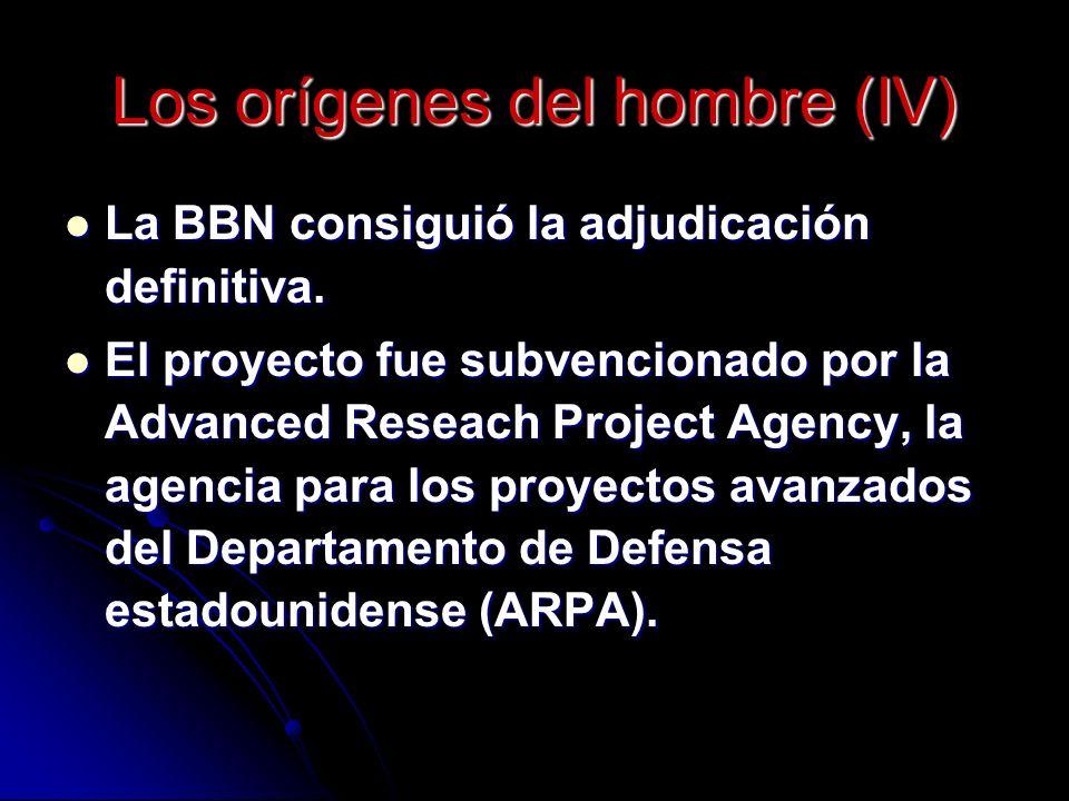 Los orígenes del hombre (IV) La BBN consiguió la adjudicación definitiva.