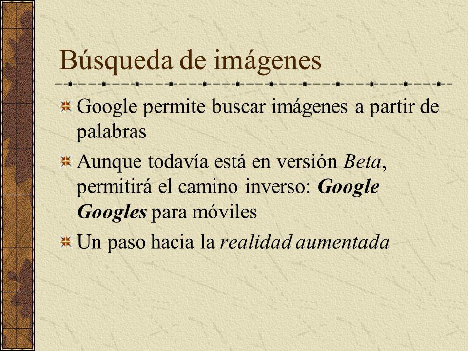 Búsqueda de imágenes Google permite buscar imágenes a partir de palabras Aunque todavía está en versión Beta, permitirá el camino inverso: Google Goog