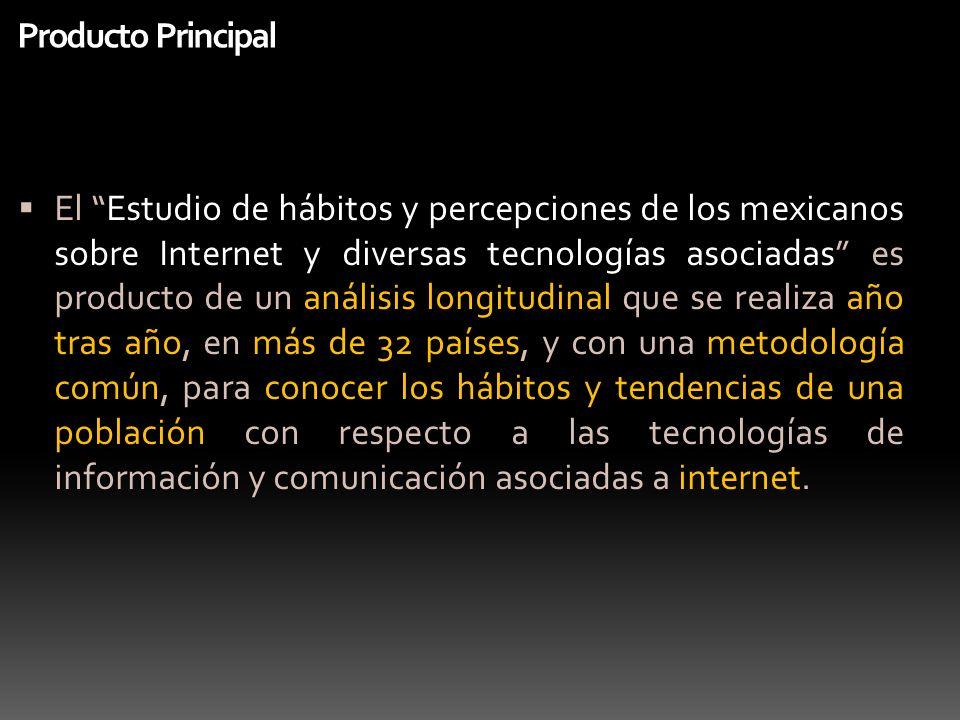 Producto Principal El Estudio de hábitos y percepciones de los mexicanos sobre Internet y diversas tecnologías asociadas es producto de un análisis lo