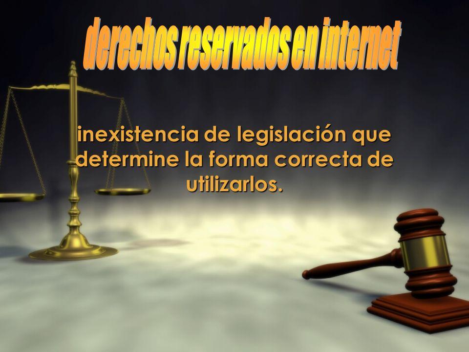 inexistencia de legislación que determine la forma correcta de utilizarlos.
