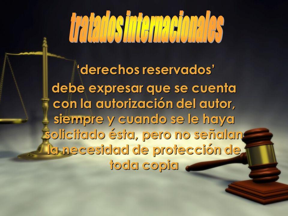 derechos reservados derechos reservados debe expresar que se cuenta con la autorización del autor, siempre y cuando se le haya solicitado ésta, pero n