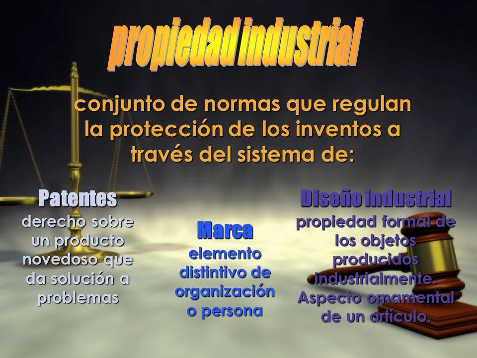conjunto de normas que regulan la protección de los inventos a través del sistema de: Patentes derecho sobre un producto novedoso que da solución a problemas Diseño industrial propiedad formal de los objetos producidos industrialmente.