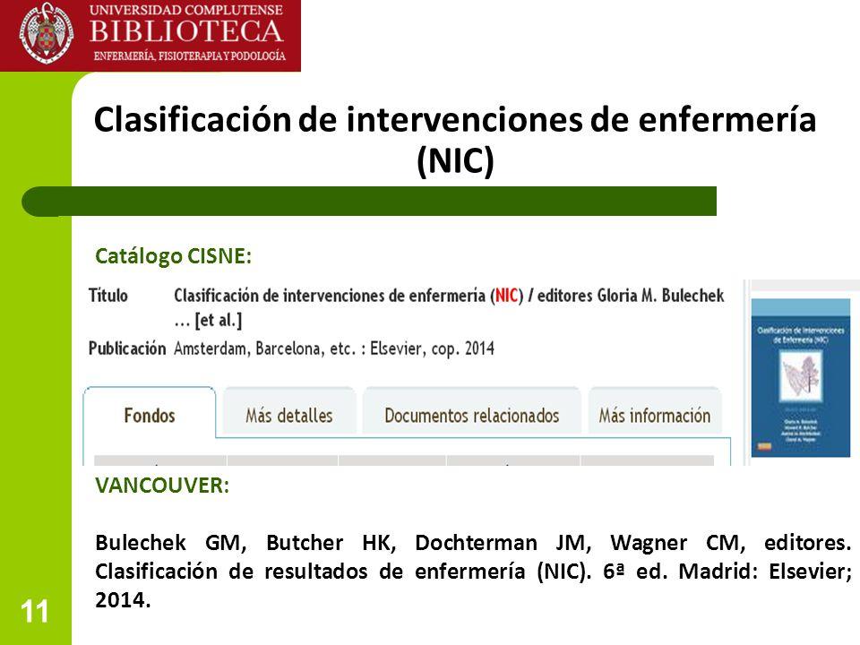 11 Clasificación de intervenciones de enfermería (NIC) VANCOUVER: Bulechek GM, Butcher HK, Dochterman JM, Wagner CM, editores.