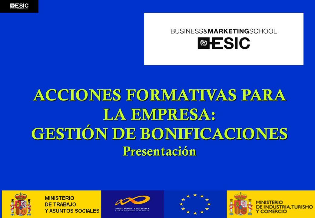 ACCIONES FORMATIVAS PARA LA EMPRESA: GESTIÓN DE BONIFICACIONES Presentación