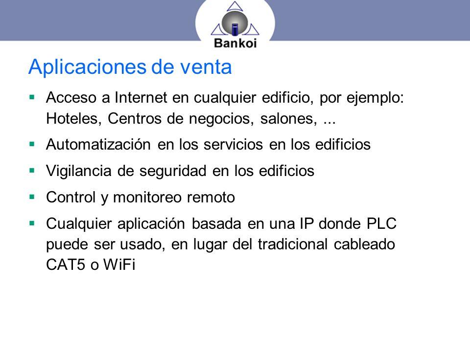 Aplicaciones de venta Acceso a Internet en cualquier edificio, por ejemplo: Hoteles, Centros de negocios, salones,... Automatización en los servicios