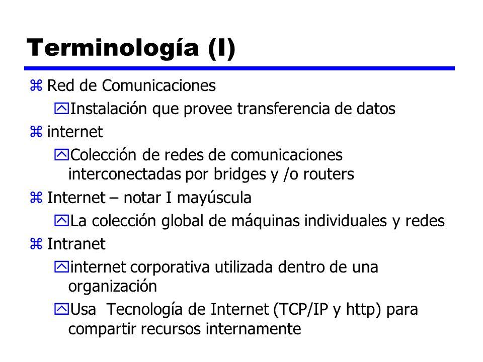 Terminología (I) zRed de Comunicaciones yInstalación que provee transferencia de datos zinternet yColección de redes de comunicaciones interconectadas