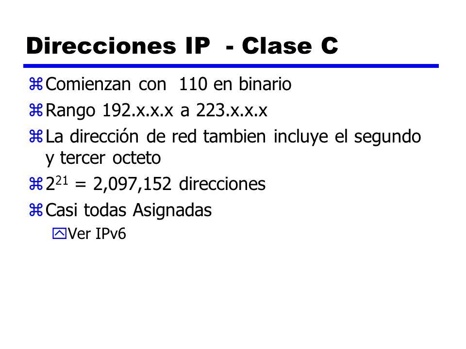 Direcciones IP - Clase C zComienzan con 110 en binario zRango 192.x.x.x a 223.x.x.x zLa dirección de red tambien incluye el segundo y tercer octeto z2