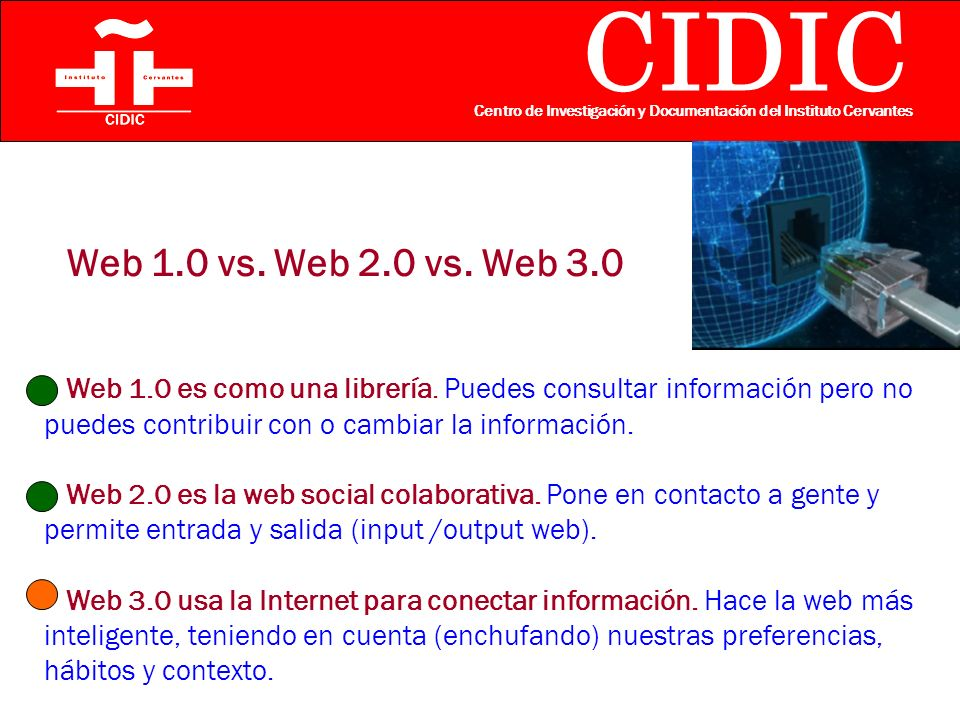 CIDIC Centro de Investigación y Documentación del Instituto Cervantes Web 1.0 vs.