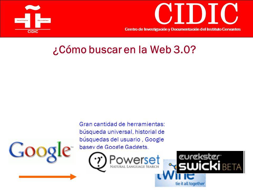 CIDIC Centro de Investigación y Documentación del Instituto Cervantes ¿Cómo buscar en la Web 3.0.