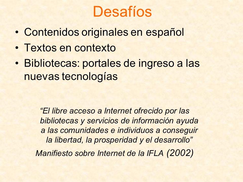 Desafíos Contenidos originales en español Textos en contexto Bibliotecas: portales de ingreso a las nuevas tecnologías El libre acceso a Internet ofre