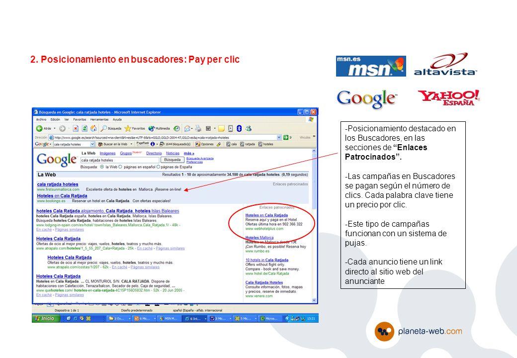 2. Posicionamiento en buscadores: Pay per clic -Posicionamiento destacado en los Buscadores, en las secciones de Enlaces Patrocinados. -Las campañas e