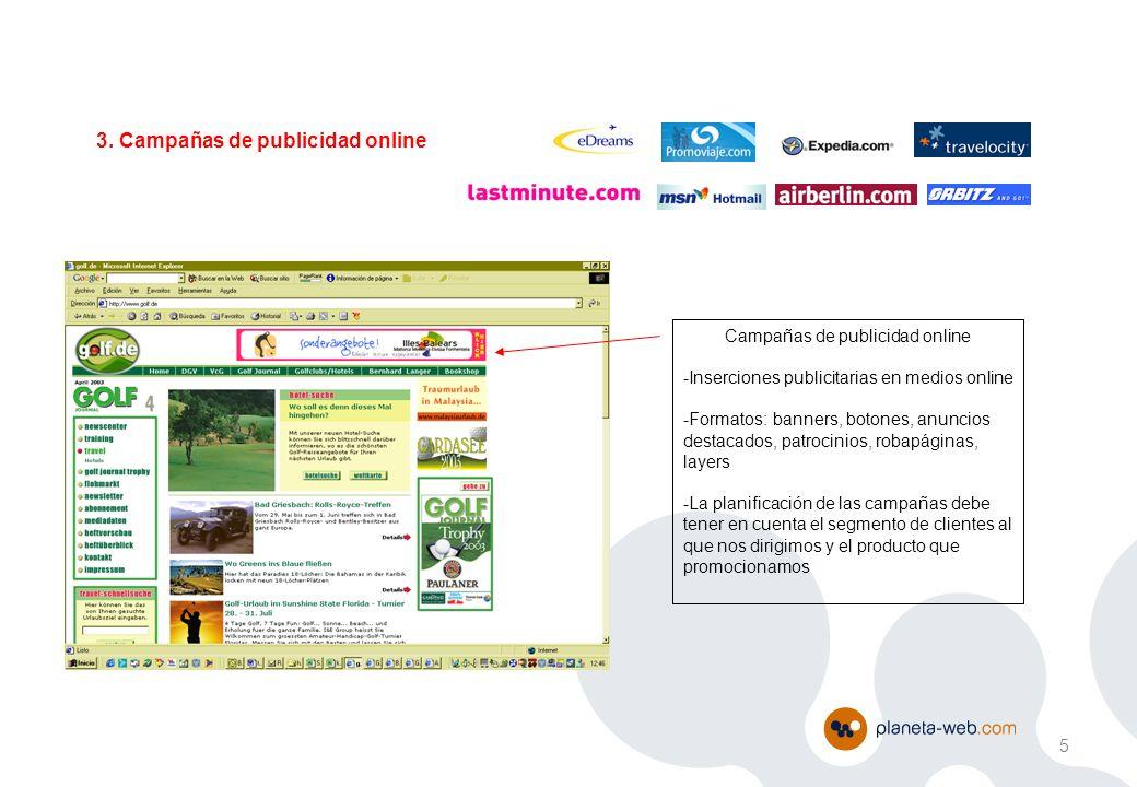 Campañas de publicidad online -Inserciones publicitarias en medios online -Formatos: banners, botones, anuncios destacados, patrocinios, robapáginas,