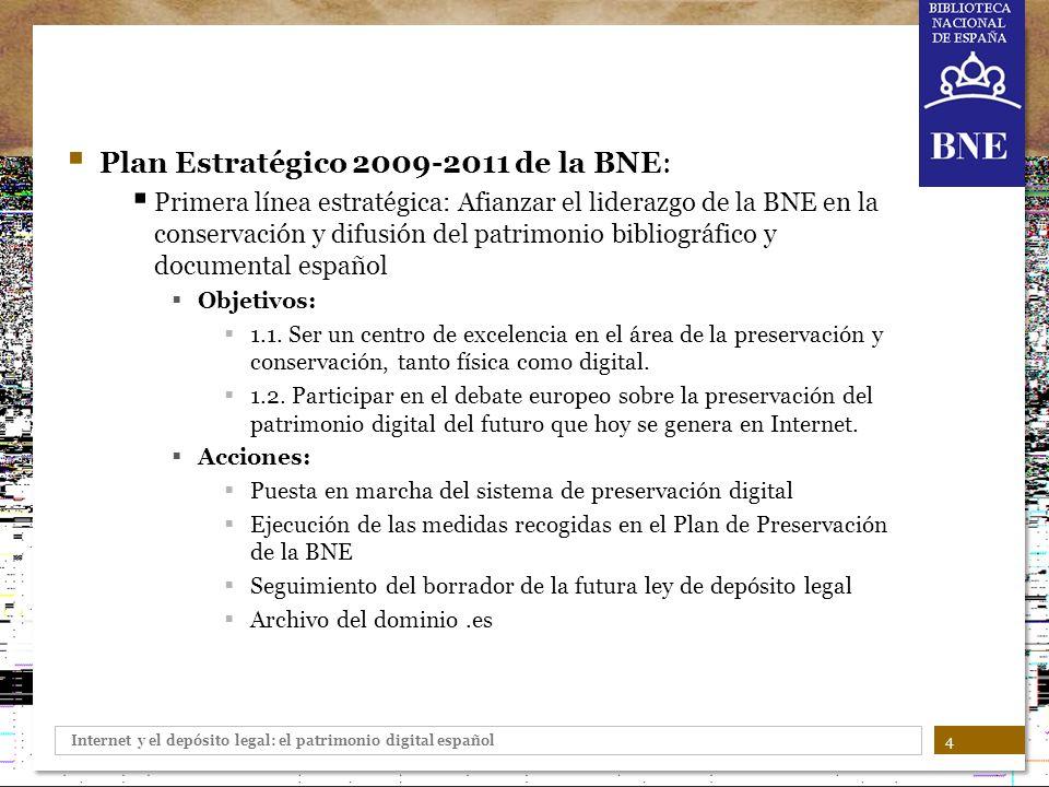 Internet y el depósito legal: el patrimonio digital español 4 Plan Estratégico 2009-2011 de la BNE: Primera línea estratégica: Afianzar el liderazgo d