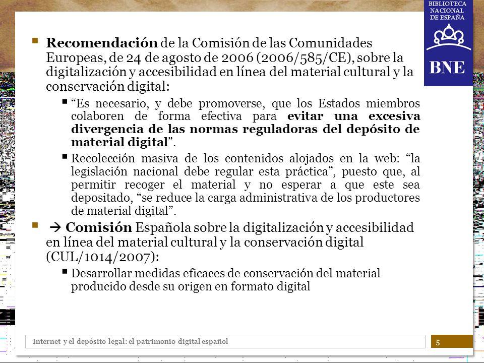 Internet y el depósito legal: el patrimonio digital español 5 Recomendación de la Comisión de las Comunidades Europeas, de 24 de agosto de 2006 (2006/