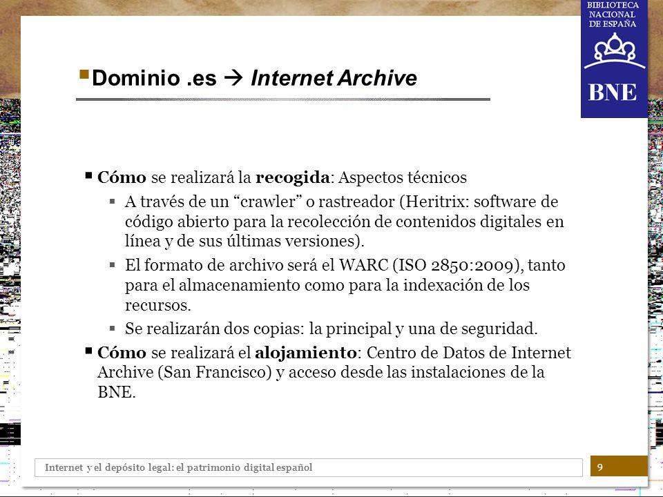 Internet y el depósito legal: el patrimonio digital español 9 Cómo se realizará la recogida: Aspectos técnicos A través de un crawler o rastreador (He