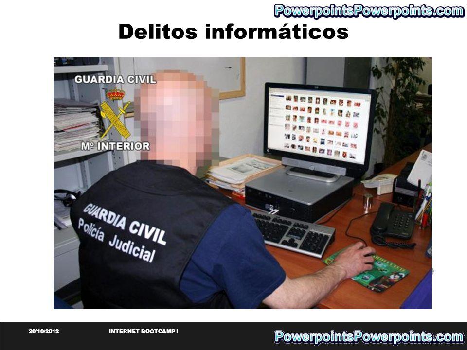 20/10/2012INTERNET BOOTCAMP I Delitos informáticos