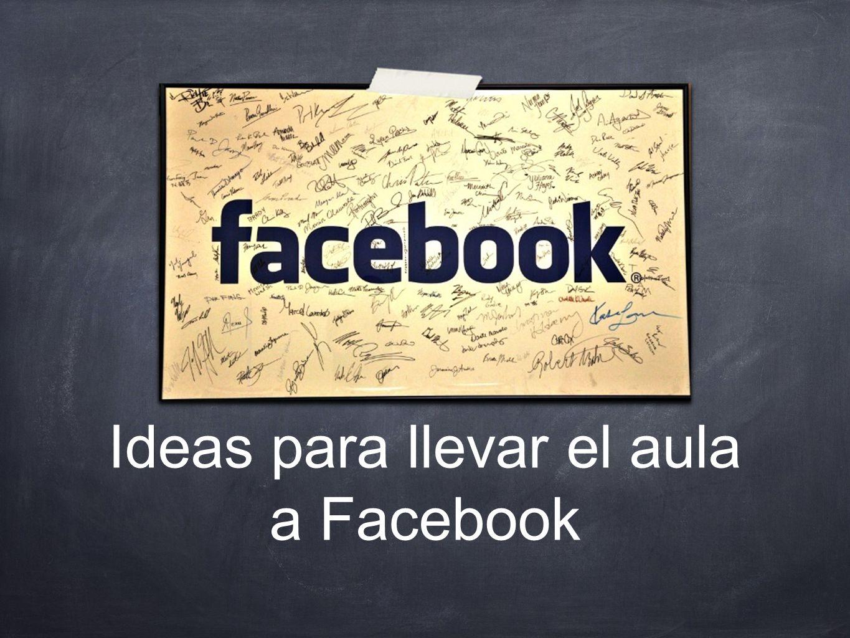Ideas para llevar el aula a Facebook
