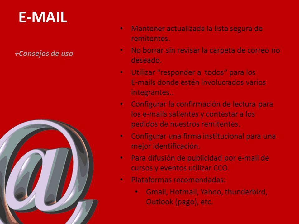 E-MAIL + Consejos de seguridad Nunca responder a los pedidos de mails engañosos.