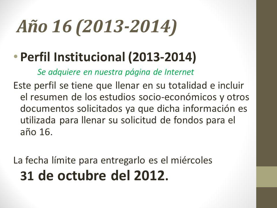 Año 16 (2013-2014) Perfil Institucional (2013-2014) Se adquiere en nuestra página de Internet Este perfil se tiene que llenar en su totalidad e inclui