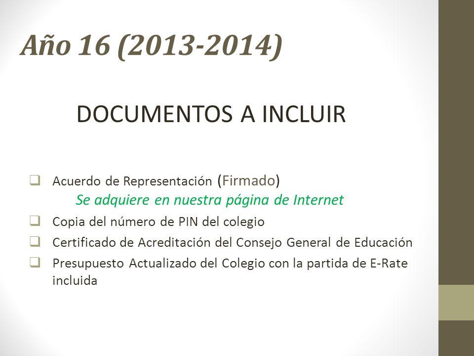 Año 16 (2013-2014) DOCUMENTOS A INCLUIR Acuerdo de Representación (Firmado) Se adquiere en nuestra página de Internet Copia del número de PIN del cole