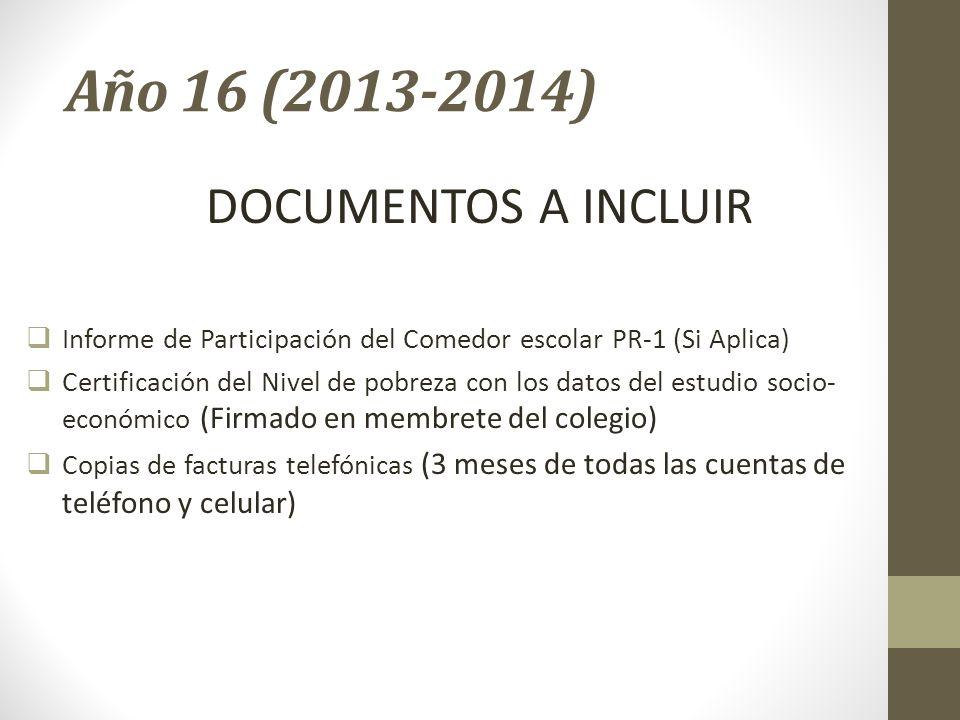 Año 16 (2013-2014) DOCUMENTOS A INCLUIR Informe de Participación del Comedor escolar PR-1 (Si Aplica) Certificación del Nivel de pobreza con los datos