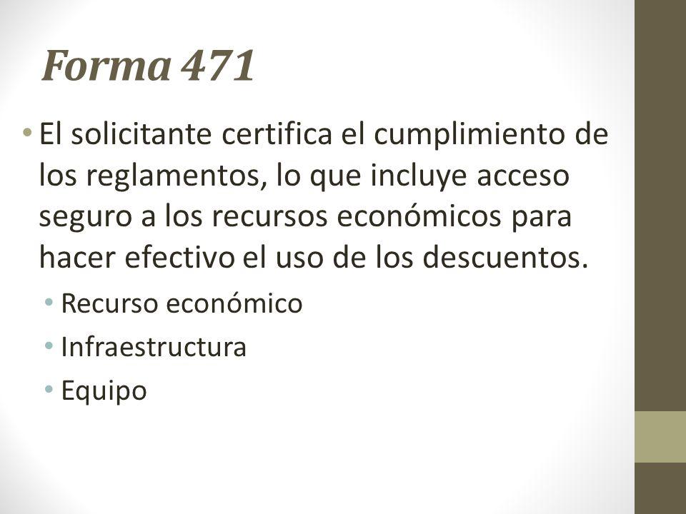 Forma 471 El solicitante certifica el cumplimiento de los reglamentos, lo que incluye acceso seguro a los recursos económicos para hacer efectivo el u