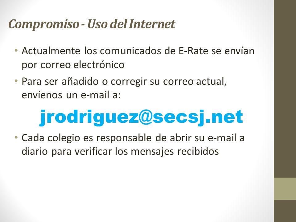 Compromiso - Uso del Internet Actualmente los comunicados de E-Rate se envían por correo electrónico Para ser añadido o corregir su correo actual, env