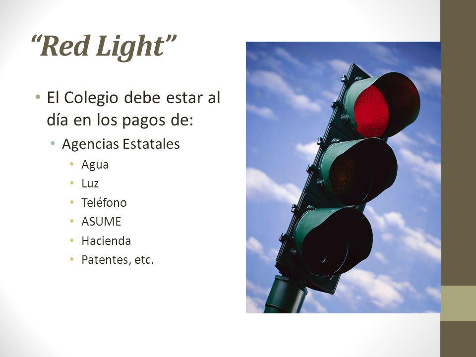 Red Light El Colegio debe estar al día en los pagos de: Agencias Estatales Agua Luz Teléfono ASUME Hacienda Patentes, etc.