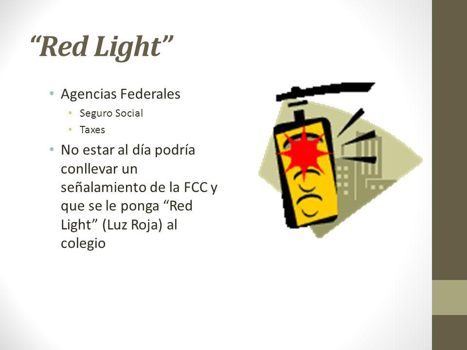 Red Light Agencias Federales Seguro Social Taxes No estar al día podría conllevar un señalamiento de la FCC y que se le ponga Red Light (Luz Roja) al