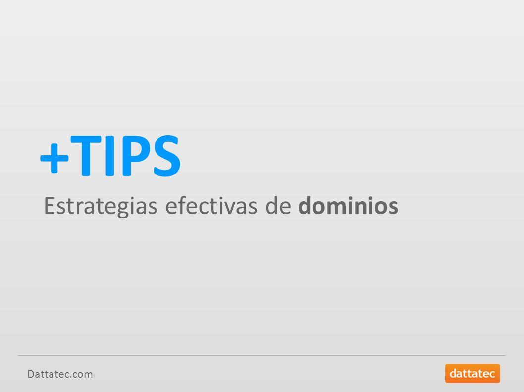 Dattatec.com +TIPS Estrategias efectivas de dominios