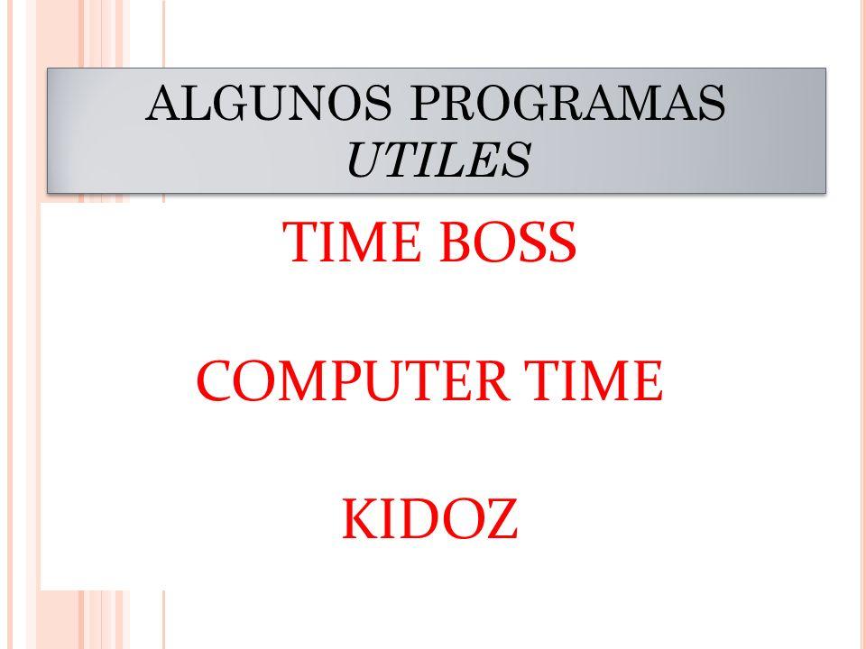 ALGUNOS PROGRAMAS UTILES TIME BOSS COMPUTER TIME KIDOZ
