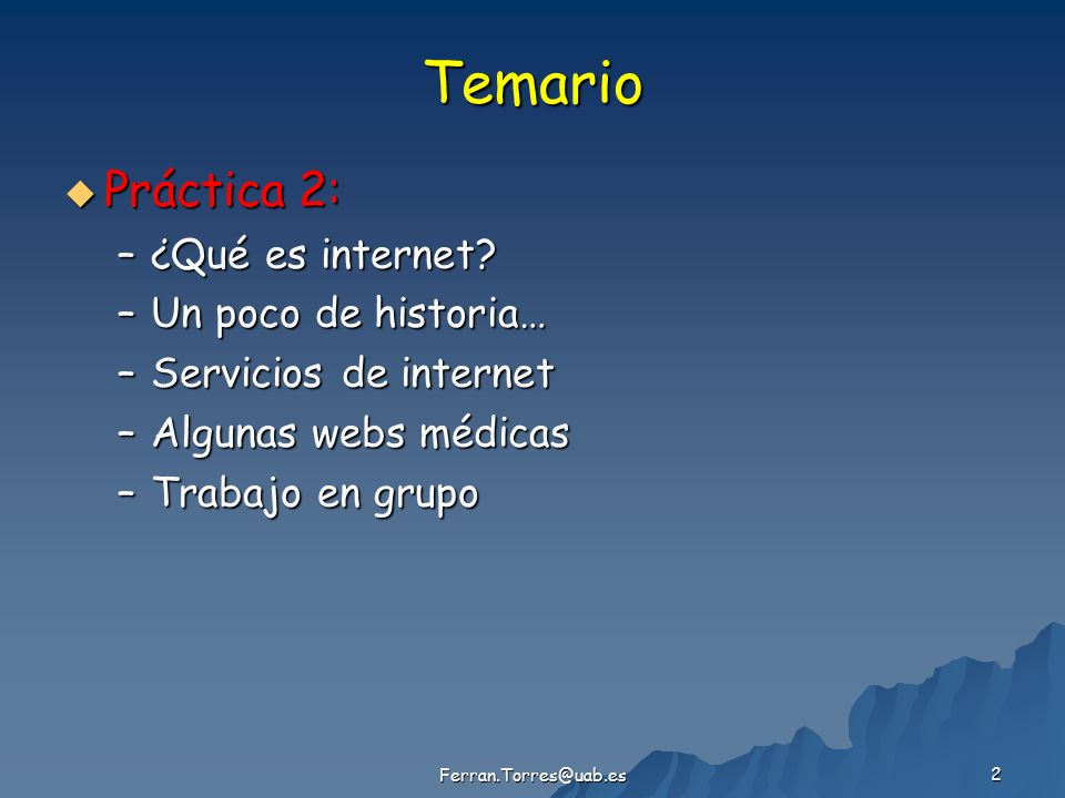 Ferran.Torres@uab.es 43 http://www.rediris.es/list/info/med-est.es.html