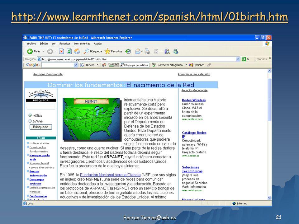 Ferran.Torres@uab.es 21 http://www.learnthenet.com/spanish/html/01birth.htm