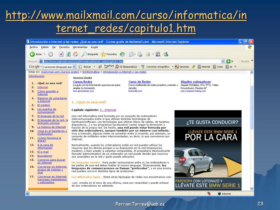 Ferran.Torres@uab.es 23 http://www.mailxmail.com/curso/informatica/in ternet_redes/capitulo1.htm http://www.mailxmail.com/curso/informatica/in ternet_