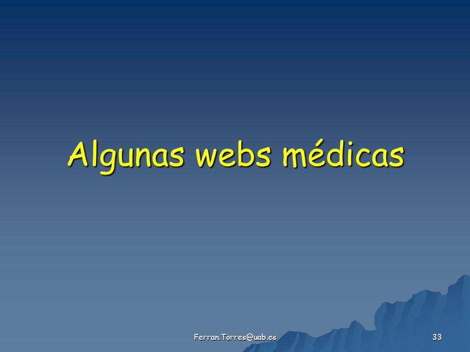 Ferran.Torres@uab.es 33 Algunas webs médicas